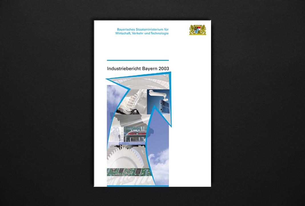 print   BAYERISCHES STAATSMINISTERIUM FÜR WIRTSCHAFT, VERKEHR UND TECHNOLOGIE   Brochure Industriebericht Bayern 2003